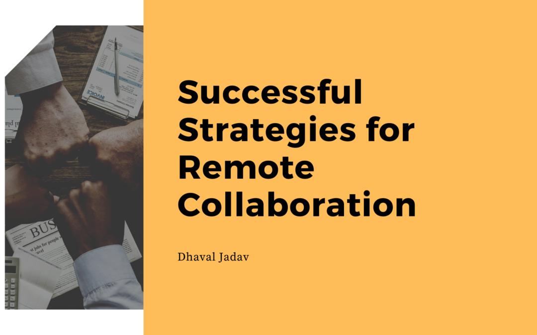 Successful Strategies for Remote Collaboration